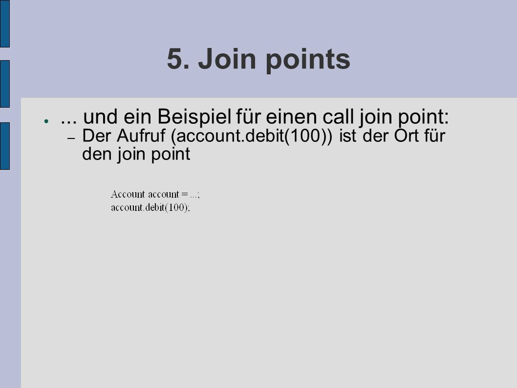 5. Join points ●...