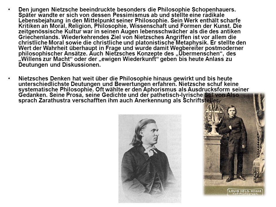 Den jungen Nietzsche beeindruckte besonders die Philosophie Schopenhauers.