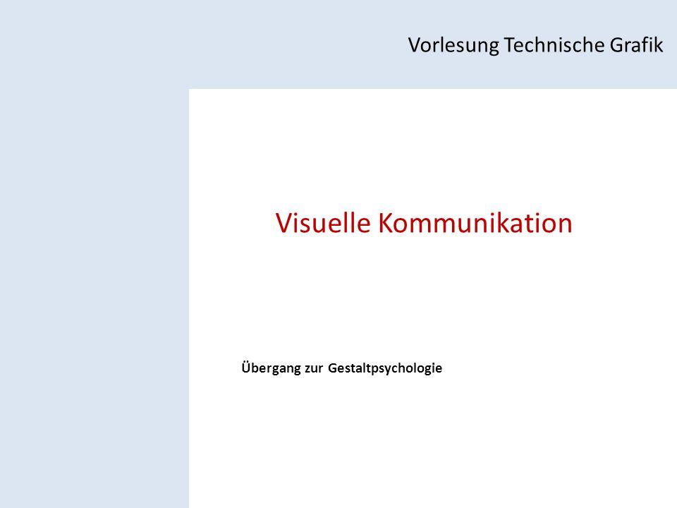 Visuelle Kommunikation Vorlesung Technische Grafik Übergang zur Gestaltpsychologie