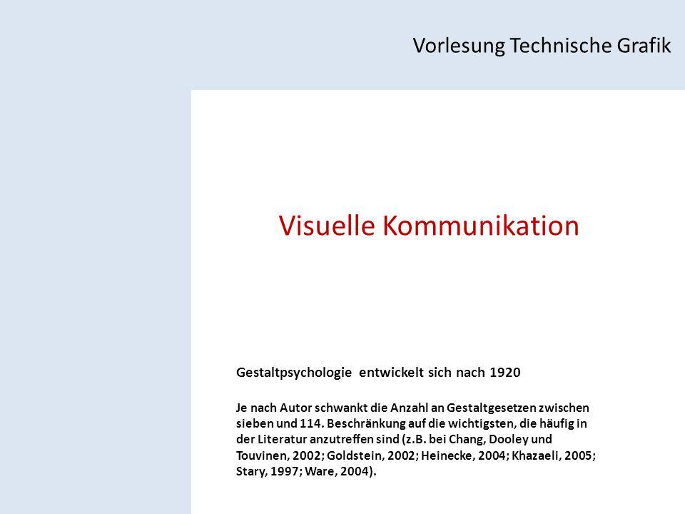 Visuelle Kommunikation Vorlesung Technische Grafik Gestaltpsychologie entwickelt sich nach 1920 Je nach Autor schwankt die Anzahl an Gestaltgesetzen zwischen sieben und 114.