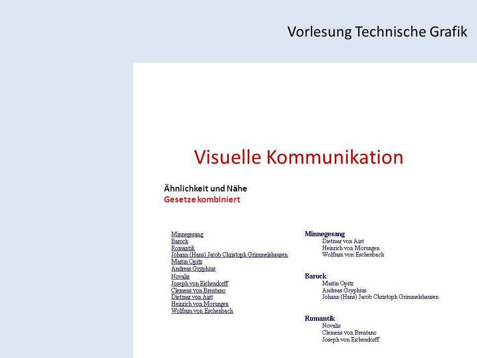 Visuelle Kommunikation Vorlesung Technische Grafik Ähnlichkeit und Nähe Gesetze kombiniert