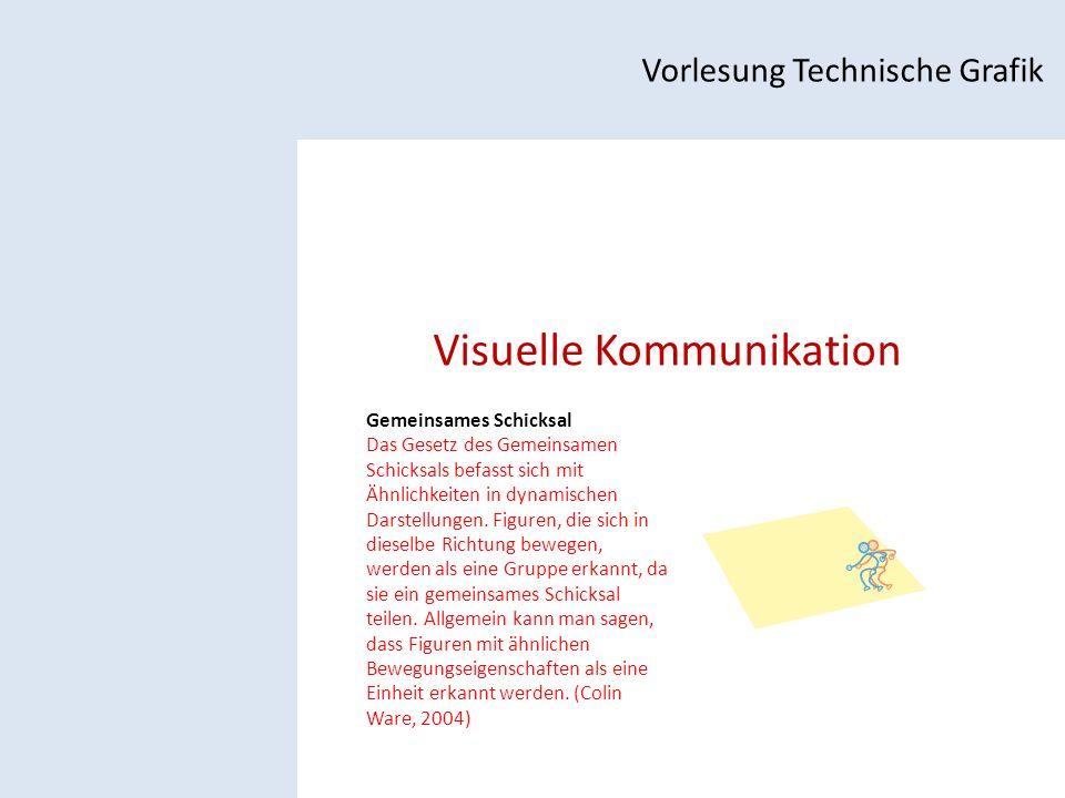Visuelle Kommunikation Vorlesung Technische Grafik Gemeinsames Schicksal Das Gesetz des Gemeinsamen Schicksals befasst sich mit Ähnlichkeiten in dynamischen Darstellungen.