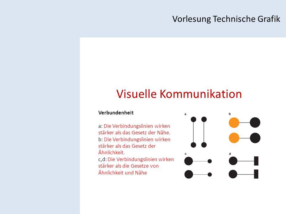 Visuelle Kommunikation Vorlesung Technische Grafik Verbundenheit a: Die Verbindungslinien wirken stärker als das Gesetz der Nähe.