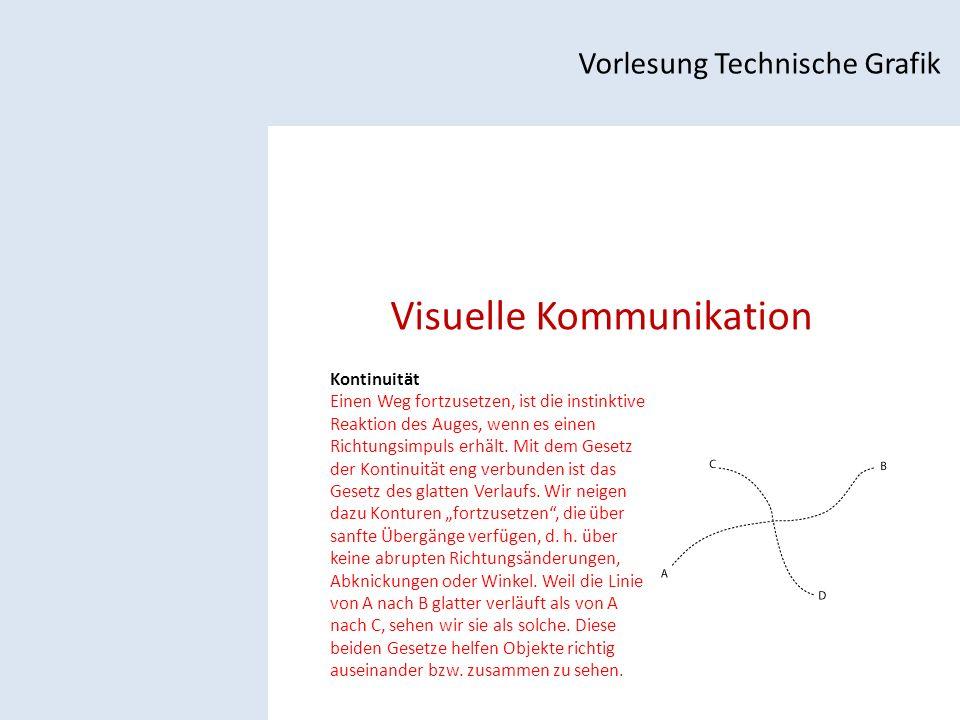 Visuelle Kommunikation Vorlesung Technische Grafik Kontinuität Einen Weg fortzusetzen, ist die instinktive Reaktion des Auges, wenn es einen Richtungsimpuls erhält.