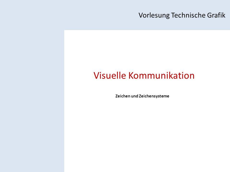 Visuelle Kommunikation Vorlesung Technische Grafik Zeichen und Zeichensysteme