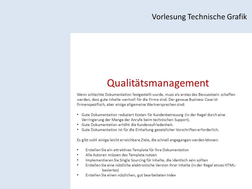 Qualitätsmanagement Vorlesung Technische Grafik Wenn schlechte Dokumentation festgestellt wurde, muss als erstes das Bewusstsein schaffen werden, dass gute Inhalte wertvoll für die Firma sind.