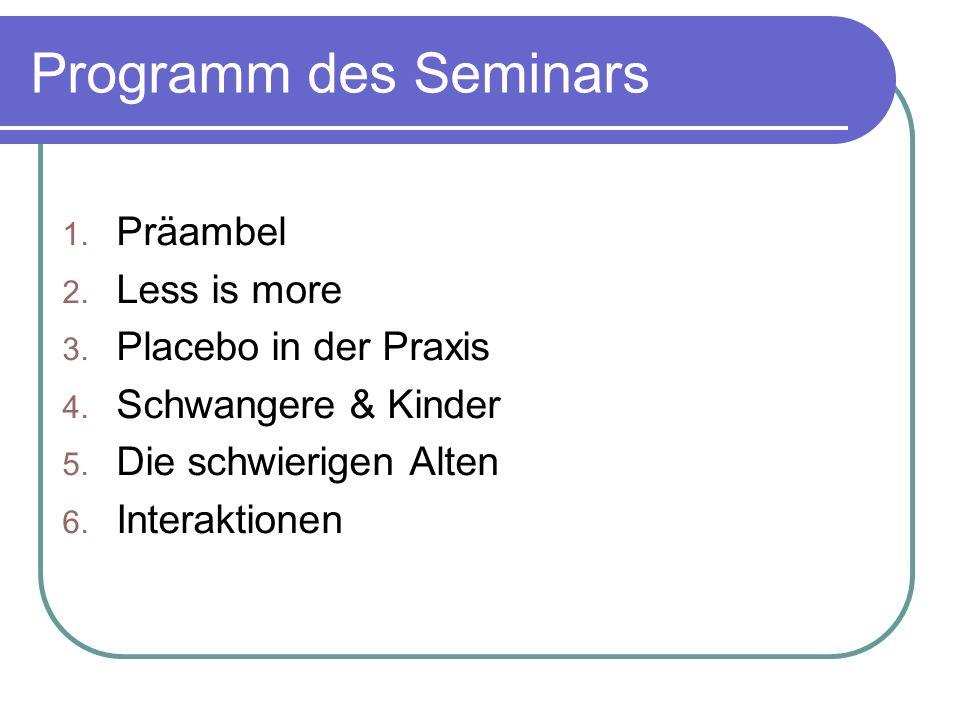 Programm des Seminars 1. Präambel 2. Less is more 3.