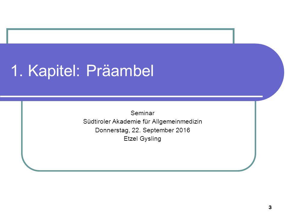3 1. Kapitel: Präambel Seminar Südtiroler Akademie für Allgemeinmedizin Donnerstag, 22.
