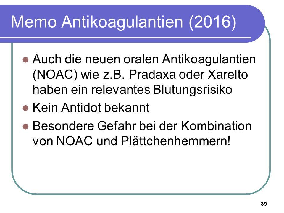 Memo Antikoagulantien (2016) Auch die neuen oralen Antikoagulantien (NOAC) wie z.B.
