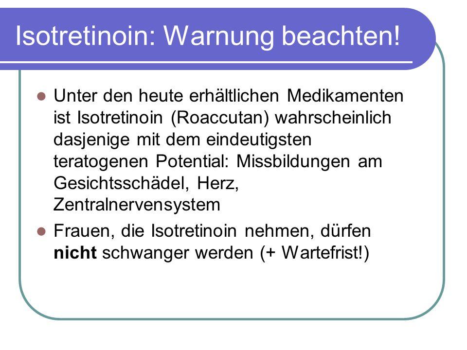 Isotretinoin: Warnung beachten.