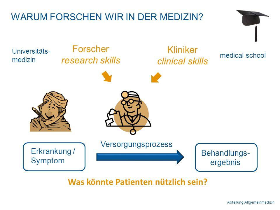 Abteilung Allgemeinmedizin WARUM FORSCHEN WIR IN DER MEDIZIN.