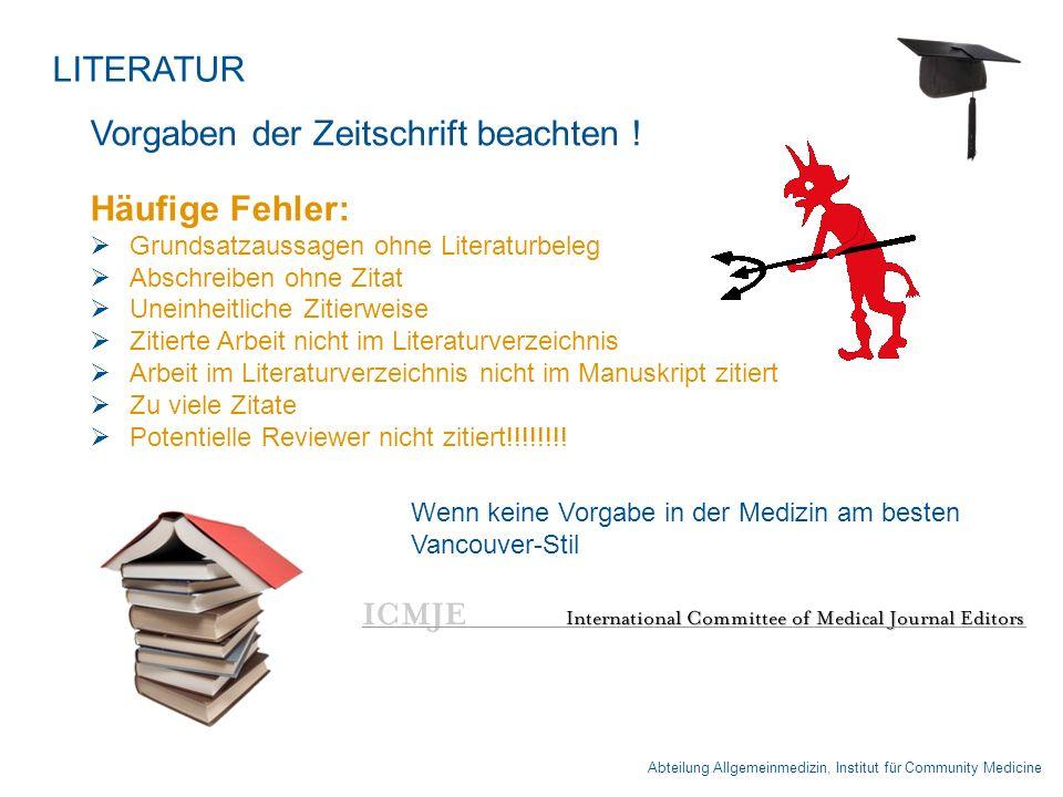 Abteilung Allgemeinmedizin, Institut für Community Medicine LITERATUR Vorgaben der Zeitschrift beachten .