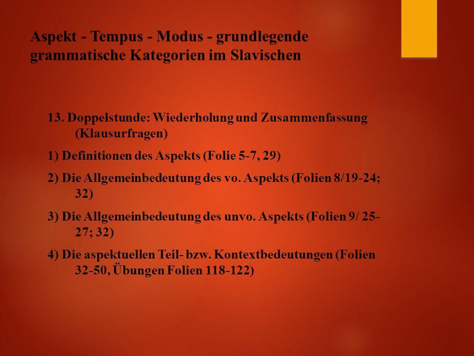 Aspekt - Tempus - Modus - grundlegende grammatische Kategorien im Slavischen 13.