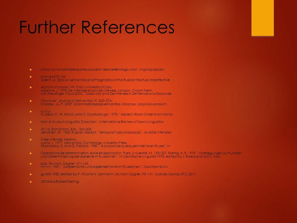 Further References  plikatury i anaforic ̌ eskie presuppozicii nesovers ̌ ennogo vida .