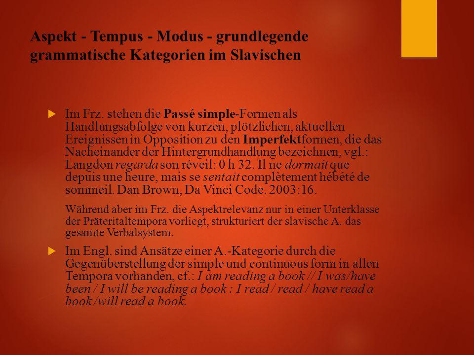 Aspekt - Tempus - Modus - grundlegende grammatische Kategorien im Slavischen  Im Frz.