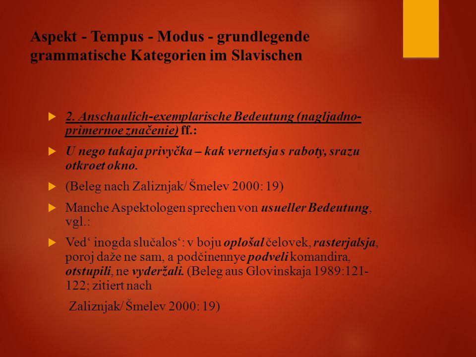 Aspekt - Tempus - Modus - grundlegende grammatische Kategorien im Slavischen  2.