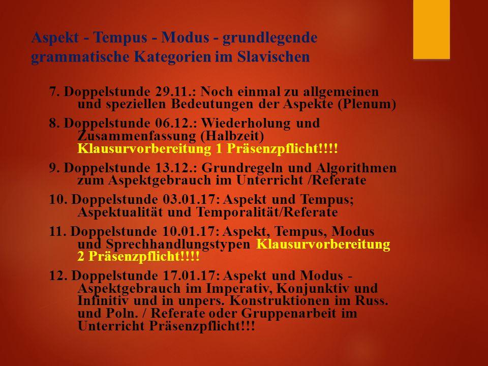 Aspekt - Tempus - Modus - grundlegende grammatische Kategorien im Slavischen 7.