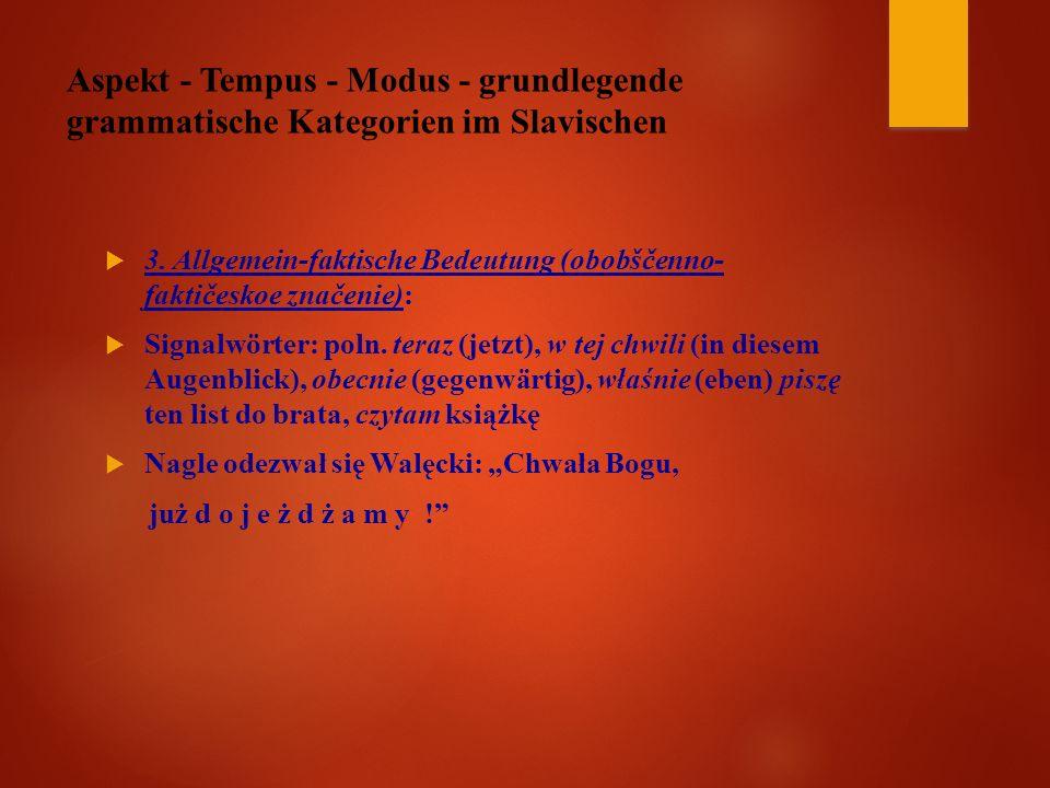 Aspekt - Tempus - Modus - grundlegende grammatische Kategorien im Slavischen  3.