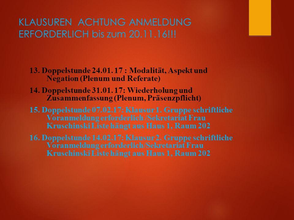 KLAUSUREN ACHTUNG ANMELDUNG ERFORDERLICH bis zum 20.11.16!!.