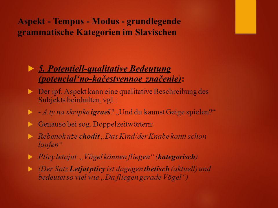 Aspekt - Tempus - Modus - grundlegende grammatische Kategorien im Slavischen  5.
