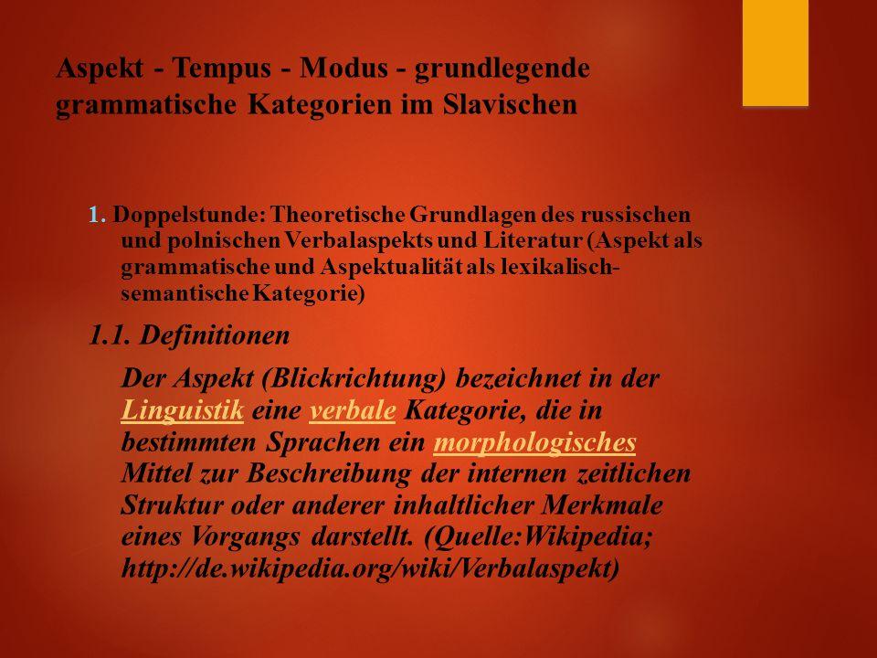 Aspekt - Tempus - Modus - grundlegende grammatische Kategorien im Slavischen 1.