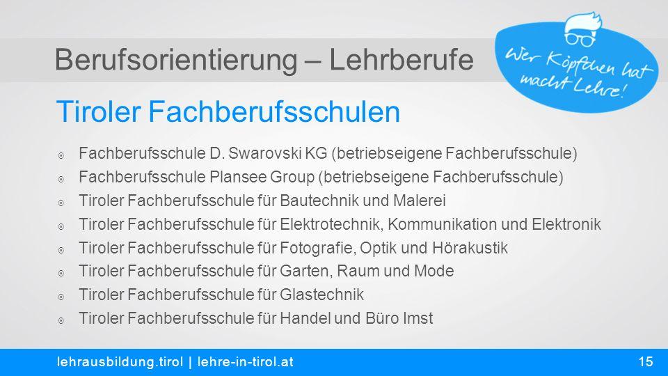 Berufsorientierung – Lehrberufe Tiroler Fachberufsschulen lehrausbildung.tirol | lehre-in-tirol.at  Fachberufsschule D.