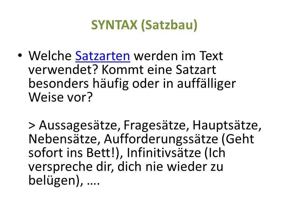 SYNTAX (Satzbau) Welche Satzarten werden im Text verwendet.