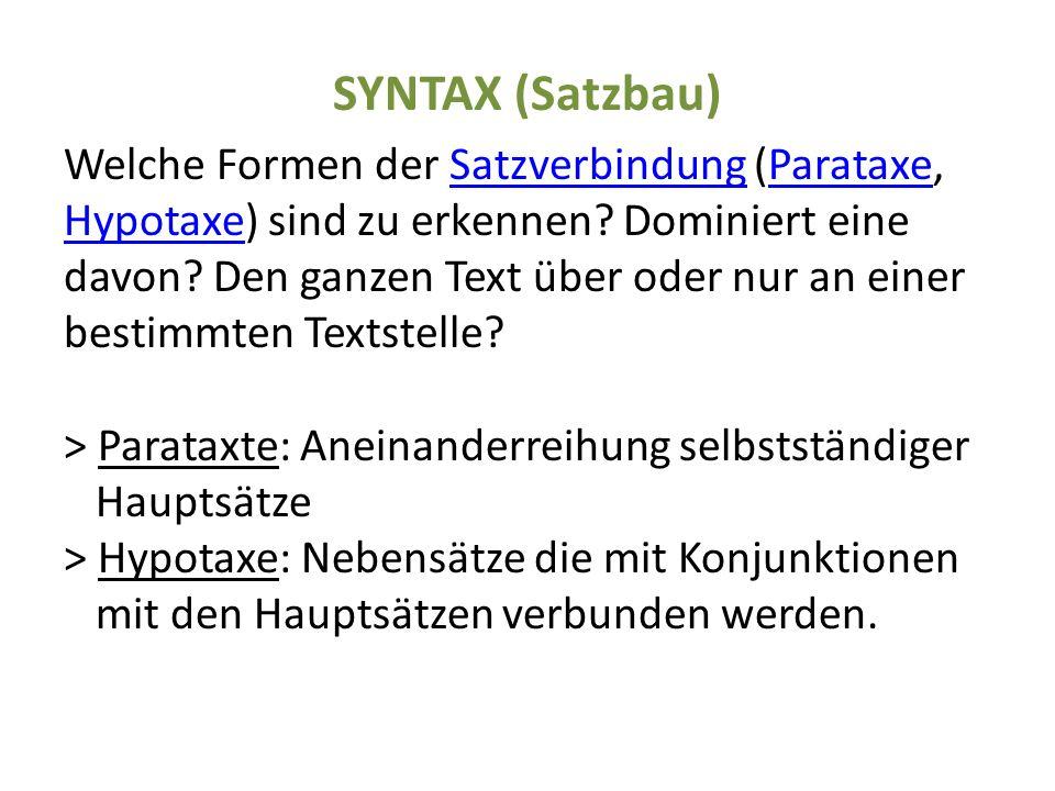 SYNTAX (Satzbau) Welche Formen der Satzverbindung (Parataxe, Hypotaxe) sind zu erkennen.