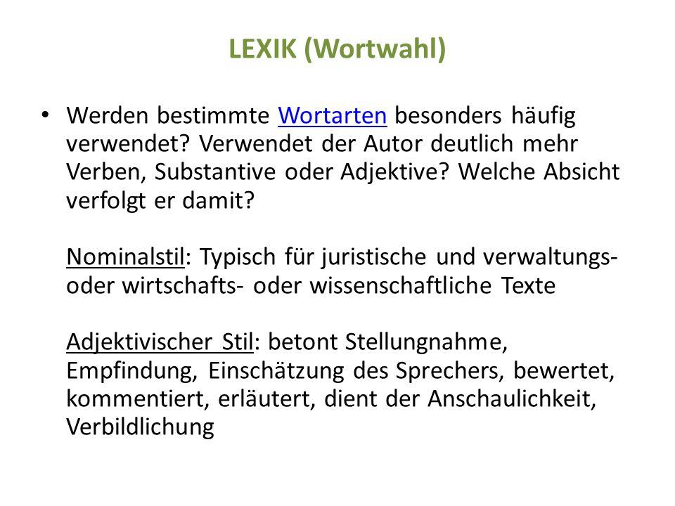 LEXIK (Wortwahl) Werden bestimmte Wortarten besonders häufig verwendet.