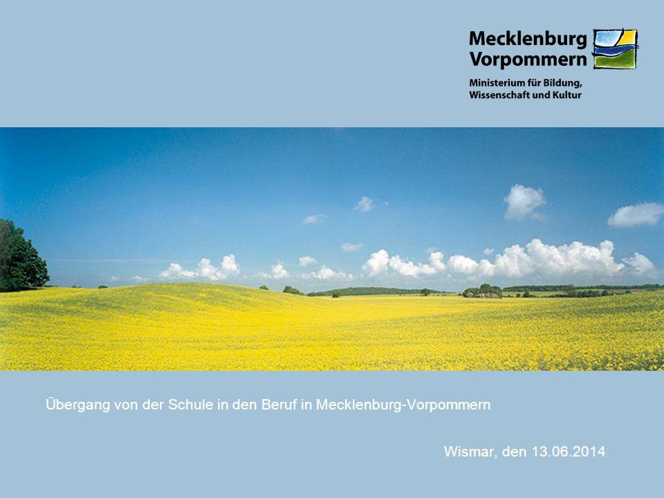 Übergang von der Schule in den Beruf in Mecklenburg-Vorpommern Wismar, den 13.06.2014