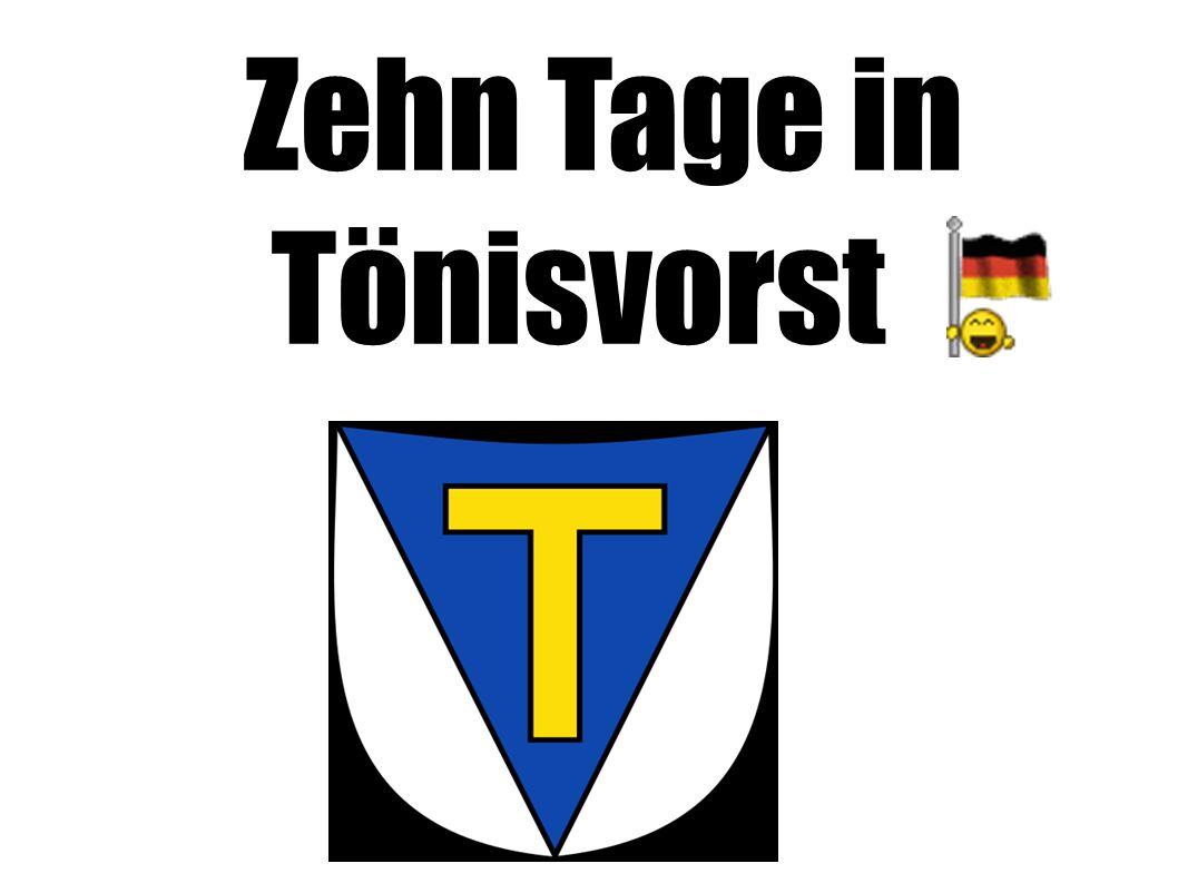 Zehn Tage in Tönisvorst