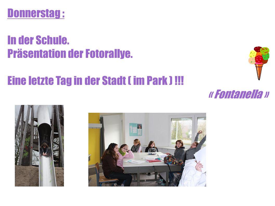 Donnerstag : In der Schule. Präsentation der Fotorallye.