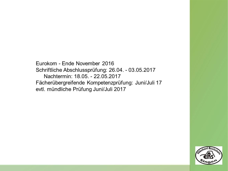 Eurokom - Ende November 2016 Schriftliche Abschlussprüfung: 26.04.