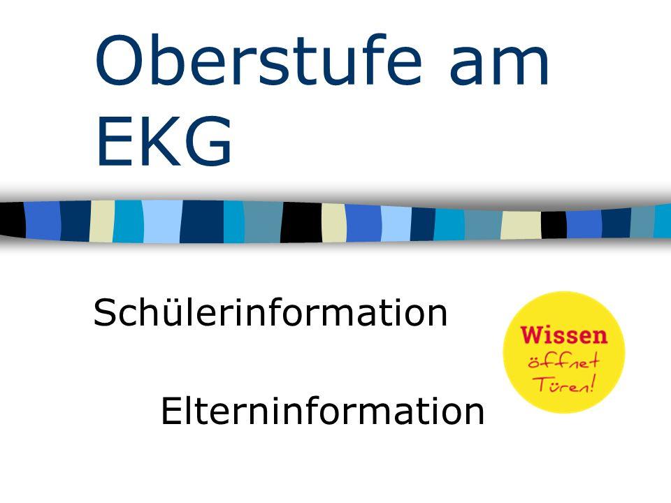 Oberstufe am EKG Schülerinformation Elterninformation