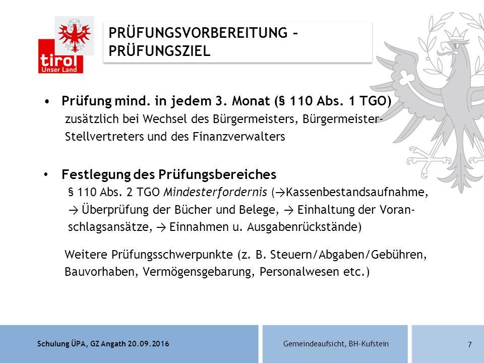 Schulung ÜPA, GZ Angath 20.09.2016Gemeindeaufsicht, BH–Kufstein 7 Prüfung mind.