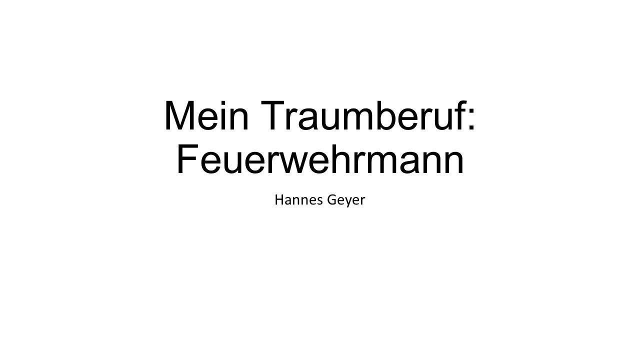 Mein Traumberuf: Feuerwehrmann Hannes Geyer