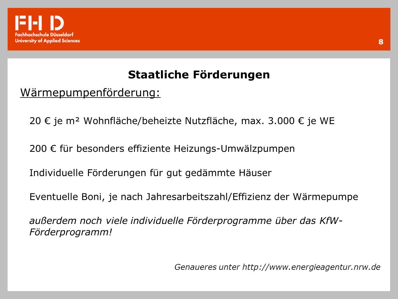 Staatliche Förderungen Wärmepumpenförderung: 20 € je m² Wohnfläche/beheizte Nutzfläche, max.