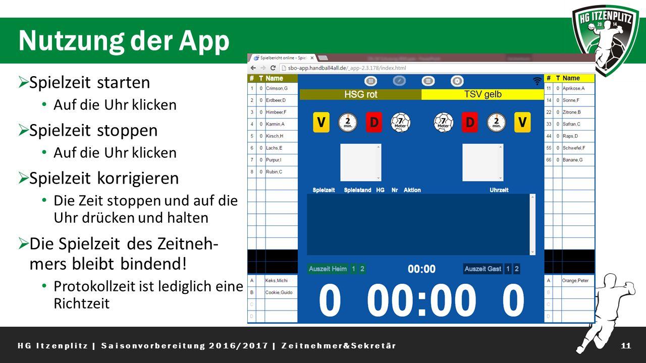Nutzung der App 11  Spielzeit starten Auf die Uhr klicken  Spielzeit stoppen Auf die Uhr klicken  Spielzeit korrigieren Die Zeit stoppen und auf die Uhr drücken und halten  Die Spielzeit des Zeitneh- mers bleibt bindend.