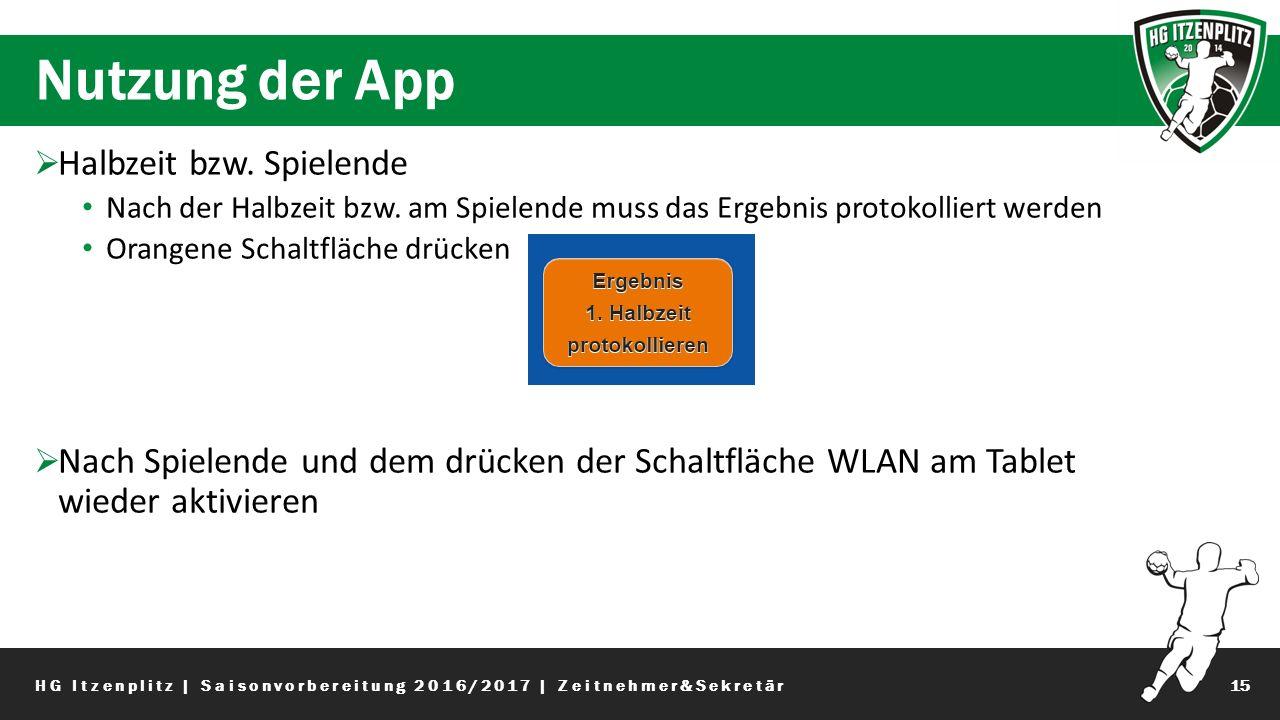 Nutzung der App 15  Halbzeit bzw. Spielende Nach der Halbzeit bzw.