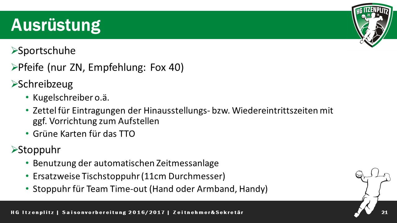 Ausrüstung 21  Sportschuhe  Pfeife (nur ZN, Empfehlung: Fox 40)  Schreibzeug Kugelschreiber o.ä.