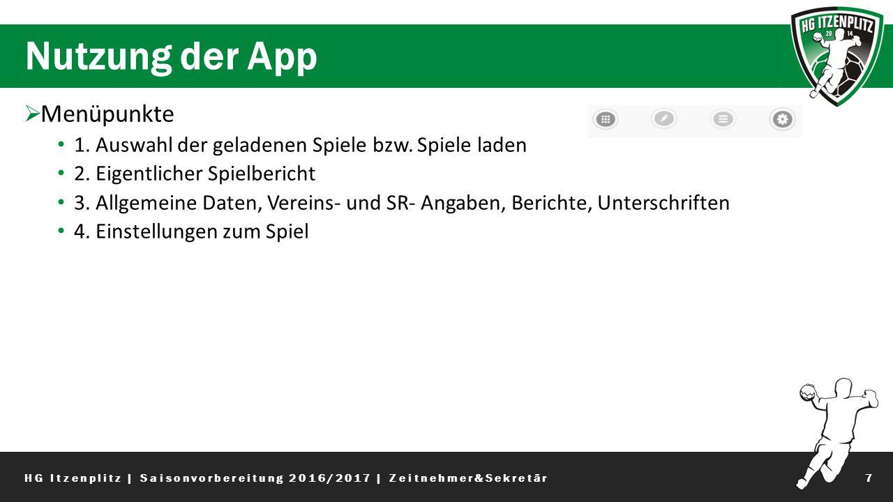 Nutzung der App 7  Menüpunkte 1. Auswahl der geladenen Spiele bzw.