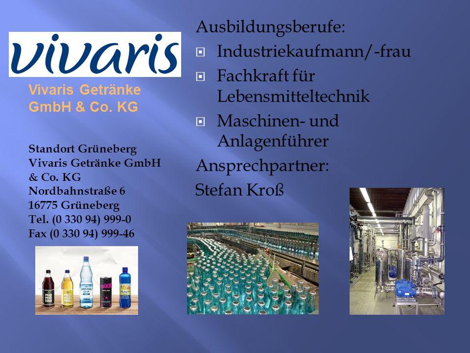 Vivaris Getränke GmbH & Co. KG Standort Grüneberg Vivaris Getränke GmbH & Co.