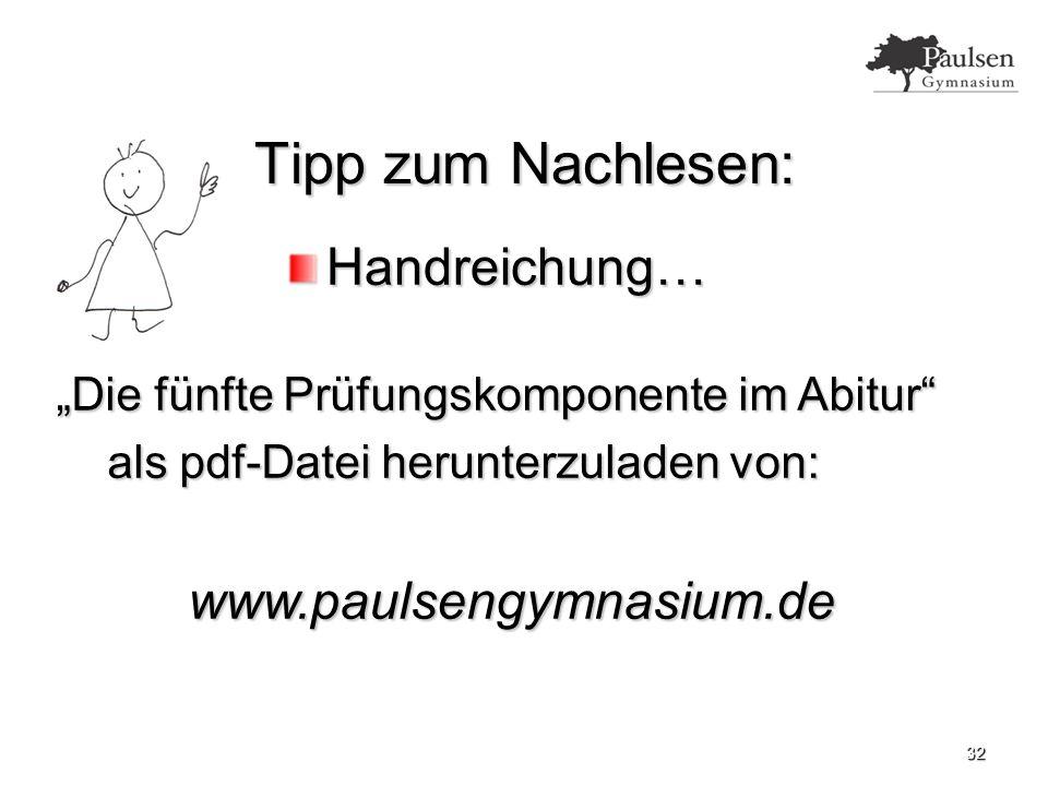 """32 Tipp zum Nachlesen: Handreichung… """"Die fünfte Prüfungskomponente im Abitur als pdf-Datei herunterzuladen von: www.paulsengymnasium.de"""