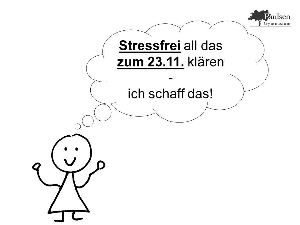 Stressfrei all das zum 23.11. klären - ich schaff das!
