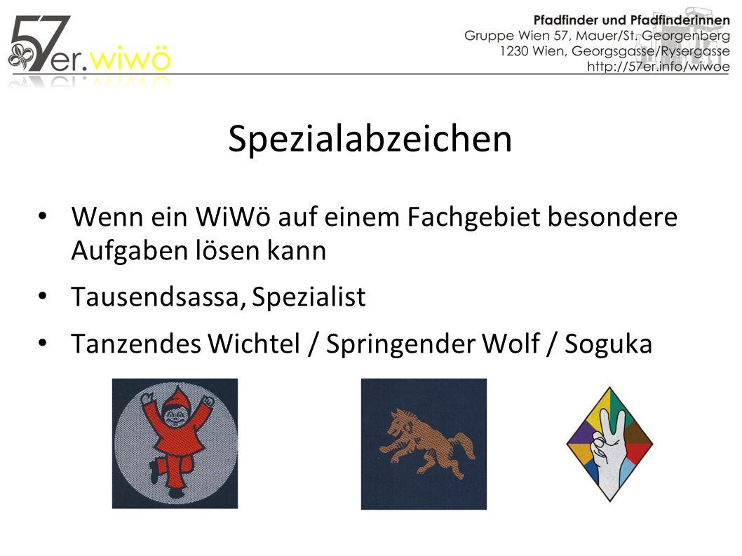 Spezialabzeichen Wenn ein WiWö auf einem Fachgebiet besondere Aufgaben lösen kann Tausendsassa, Spezialist Tanzendes Wichtel / Springender Wolf / Soguka