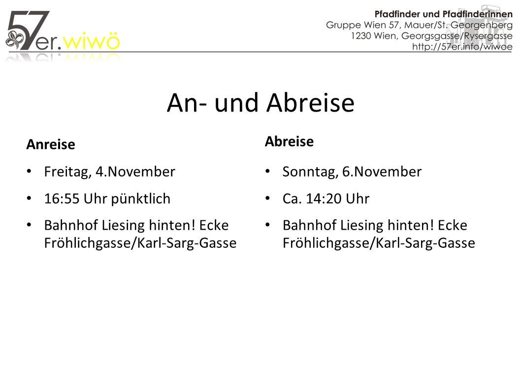 An- und Abreise Anreise Freitag, 4.November 16:55 Uhr pünktlich Bahnhof Liesing hinten.