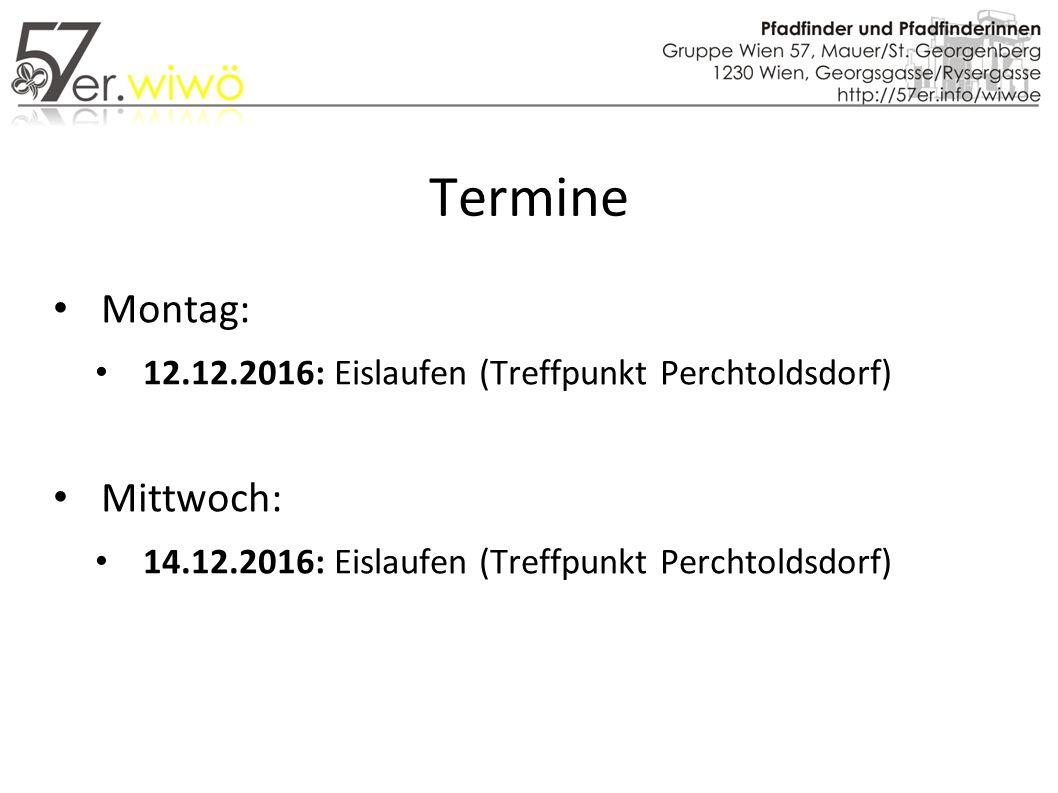 Termine Montag: 12.12.2016: Eislaufen (Treffpunkt Perchtoldsdorf) Mittwoch: 14.12.2016: Eislaufen (Treffpunkt Perchtoldsdorf)