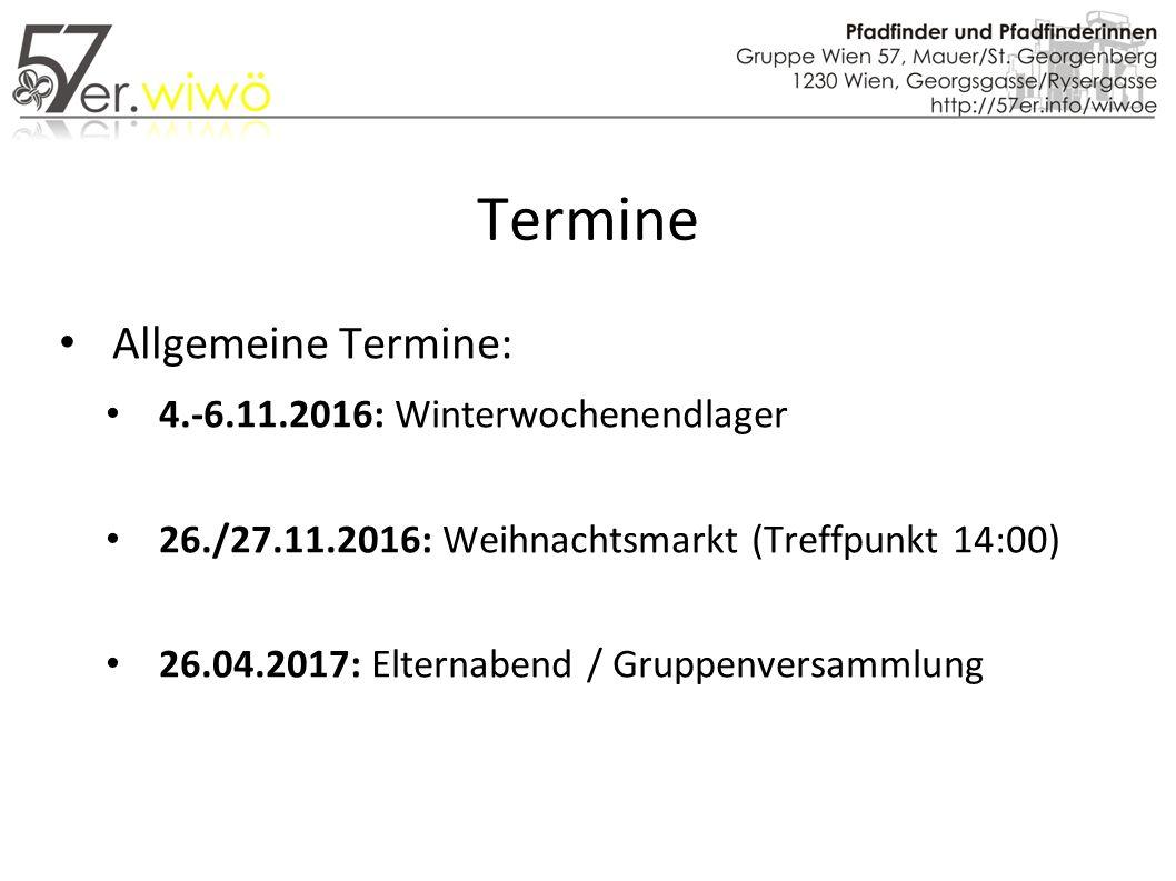 Termine Allgemeine Termine: 4.-6.11.2016: Winterwochenendlager 26./27.11.2016: Weihnachtsmarkt (Treffpunkt 14:00) 26.04.2017: Elternabend / Gruppenversammlung