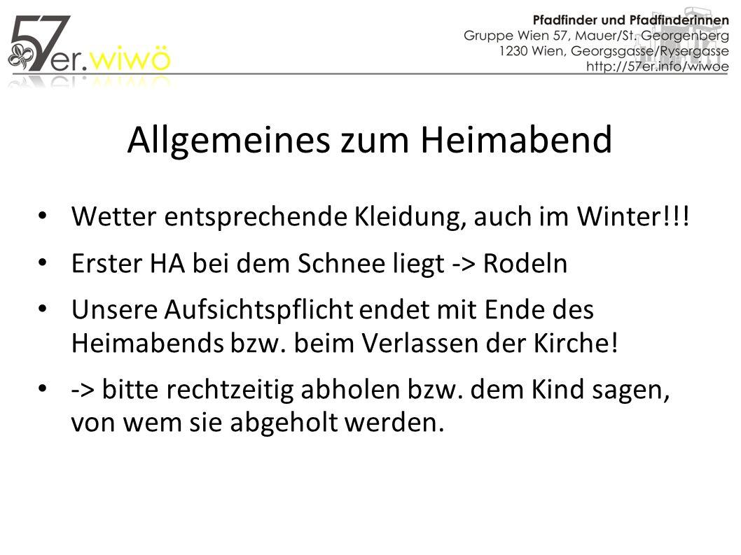 Allgemeines zum Heimabend Wetter entsprechende Kleidung, auch im Winter!!.