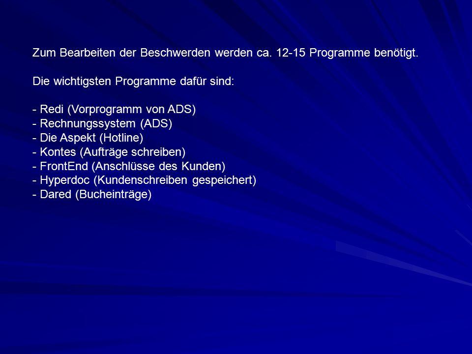 Zum Bearbeiten der Beschwerden werden ca. 12-15 Programme benötigt.